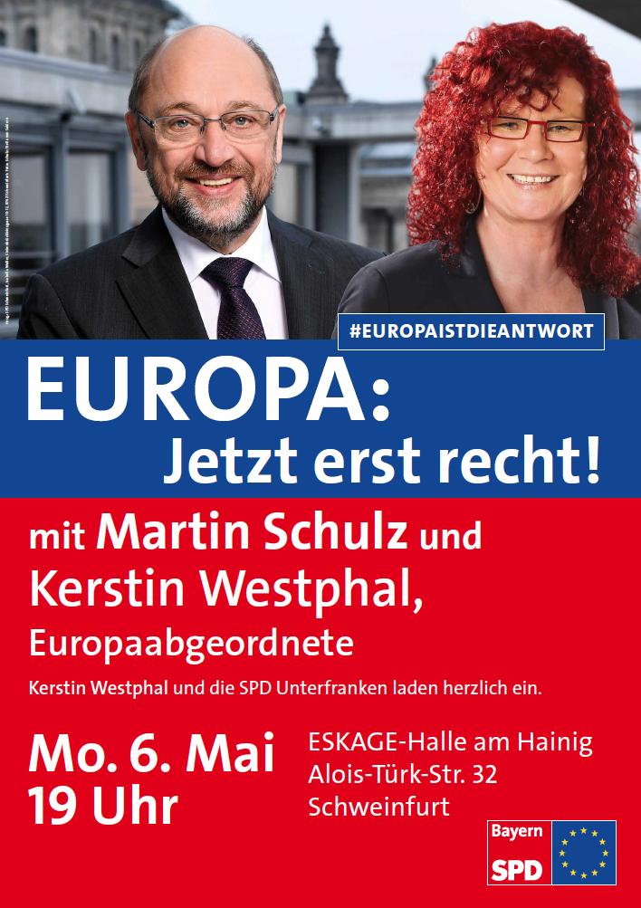 Europa! Jetzt erst recht! - mit Martin Schulz und Kerstin Westphal 6.5.2019